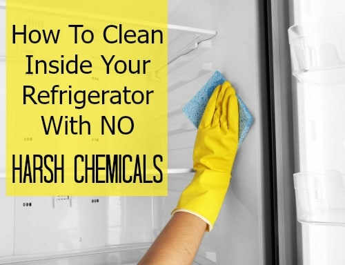 how to clean inside your refrigerator with no harsh chemicals