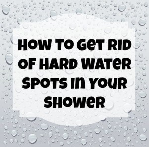 how to get rid of hard water spots