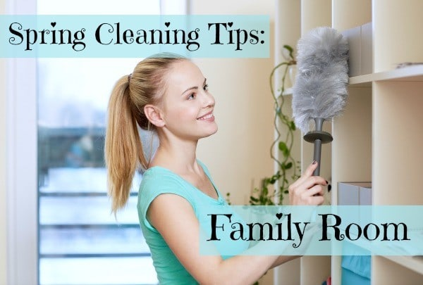 spring cleaning the family room