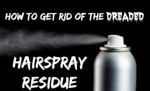 clean off hairspray