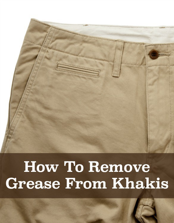 how to remove grease from khakis