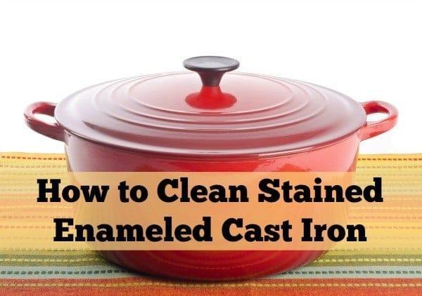 clean stained enameled cast iron