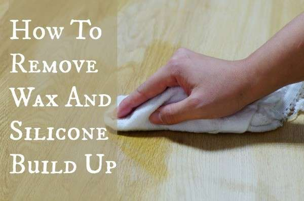 how to remove wax and silicone build up