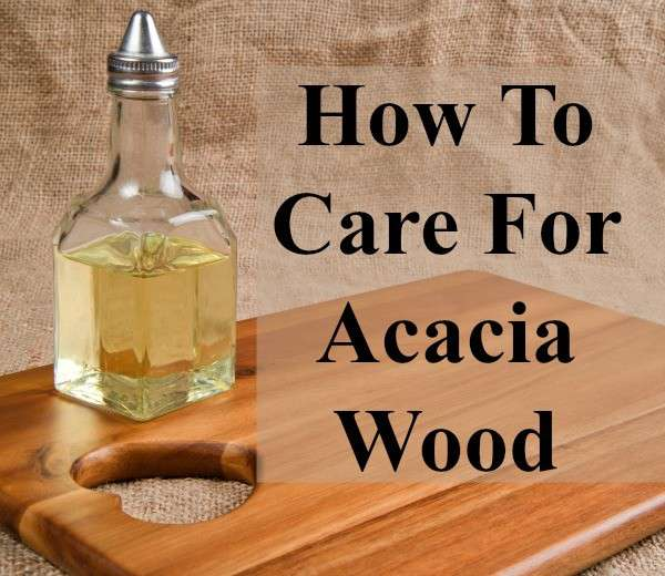 how to care for acacia wood