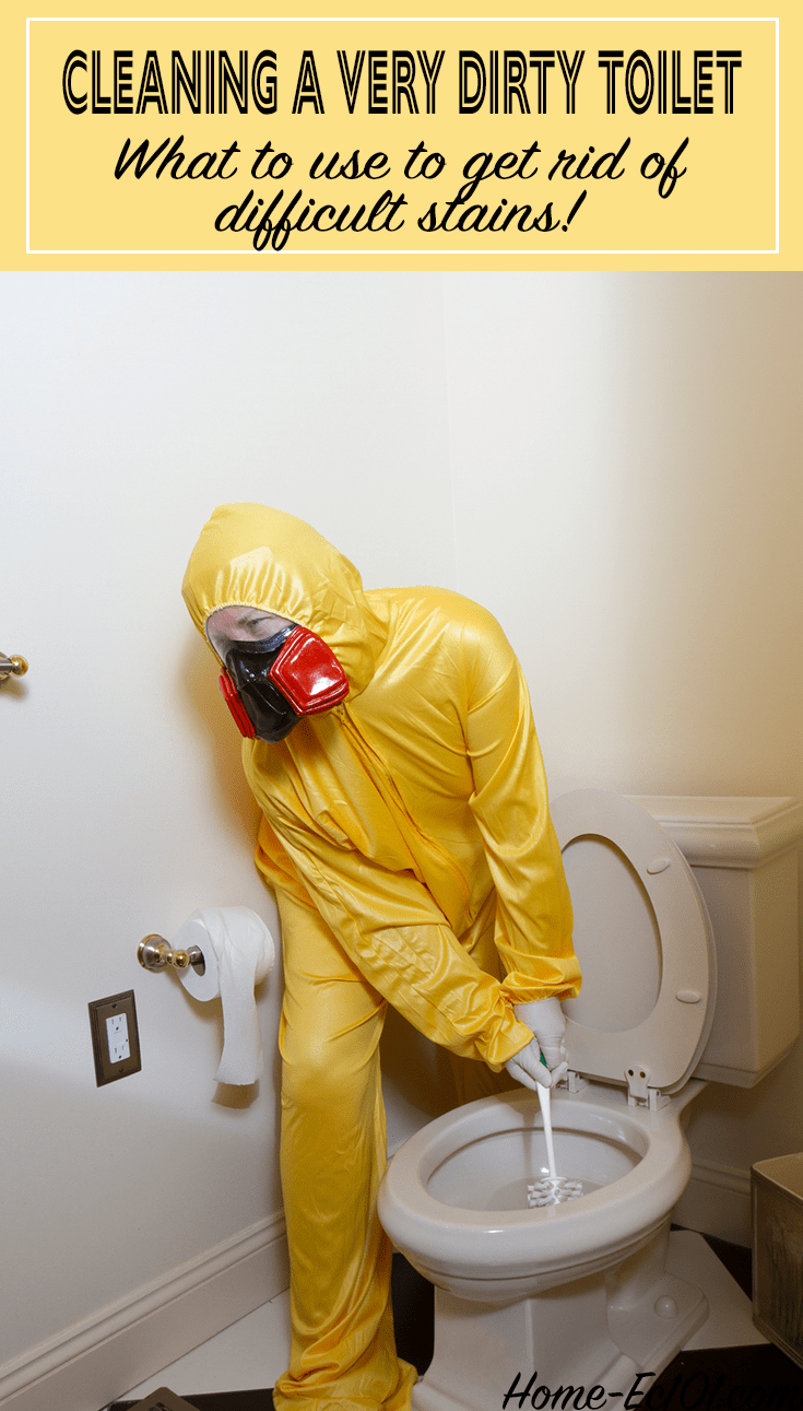 How to clean a very dirty toilet.