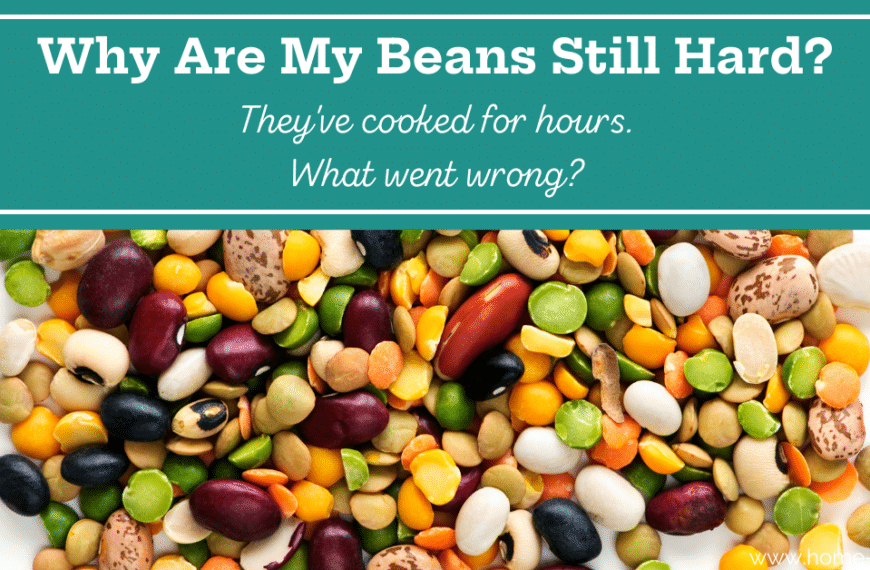 Why Won't My Dried Beans Soften?