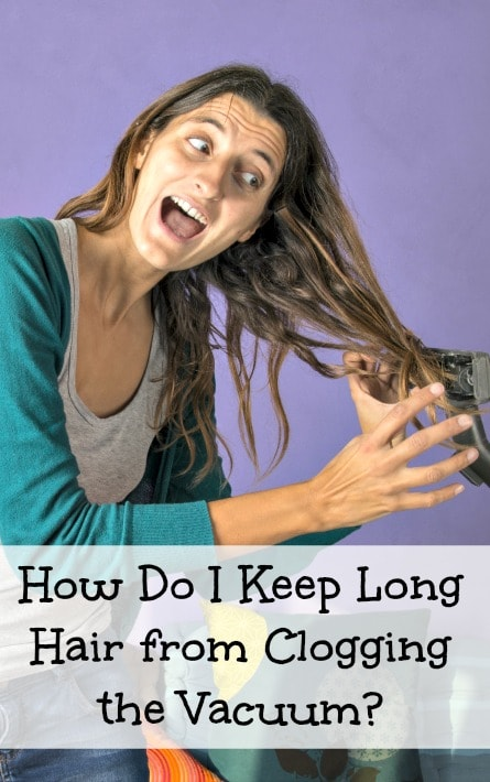 keep long hair from clogging the vacuum