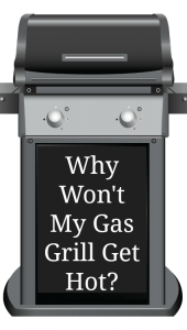 why won't my gas grill get hot