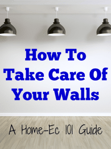how to take care of your walls