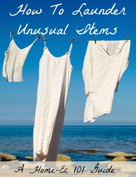 How To Launder Unusual Items: A Home-Ec 101 Guide
