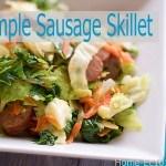 Simple Sausage Skillet