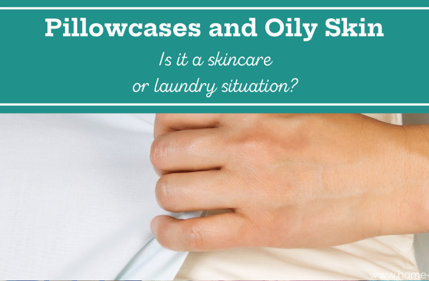 Pillowcases and Oily Skin