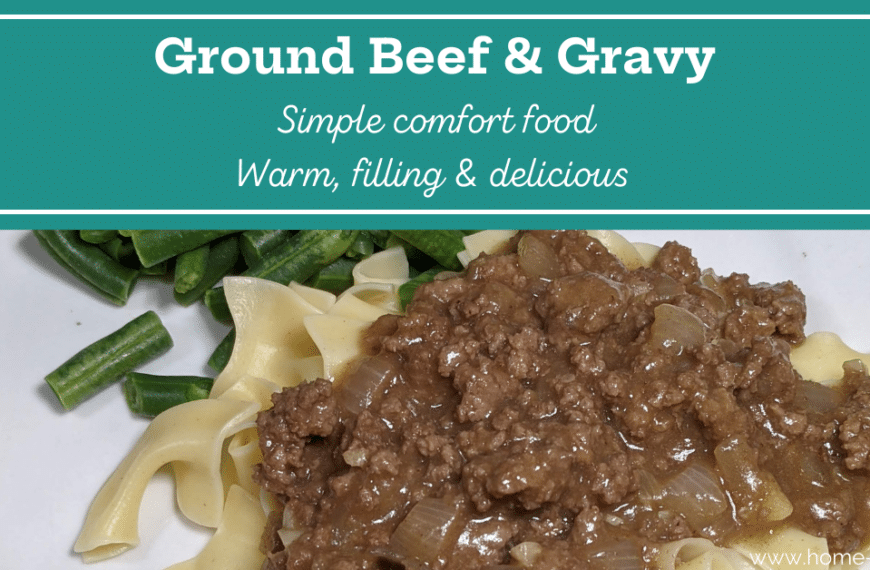 Ground Beef and Gravy—Comfort Food that Saves a No-Good-Rotten-Day