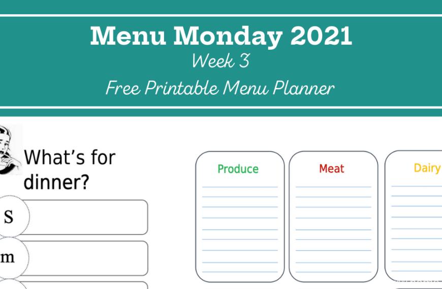 Menu Monday: 2021 Week 3