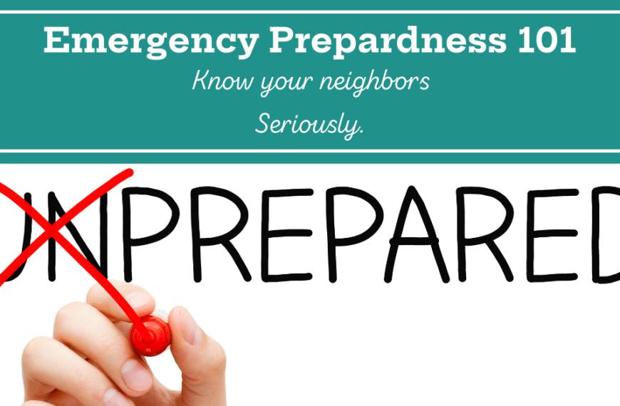 Know Your Neighbors: Emergency Preparedness 101
