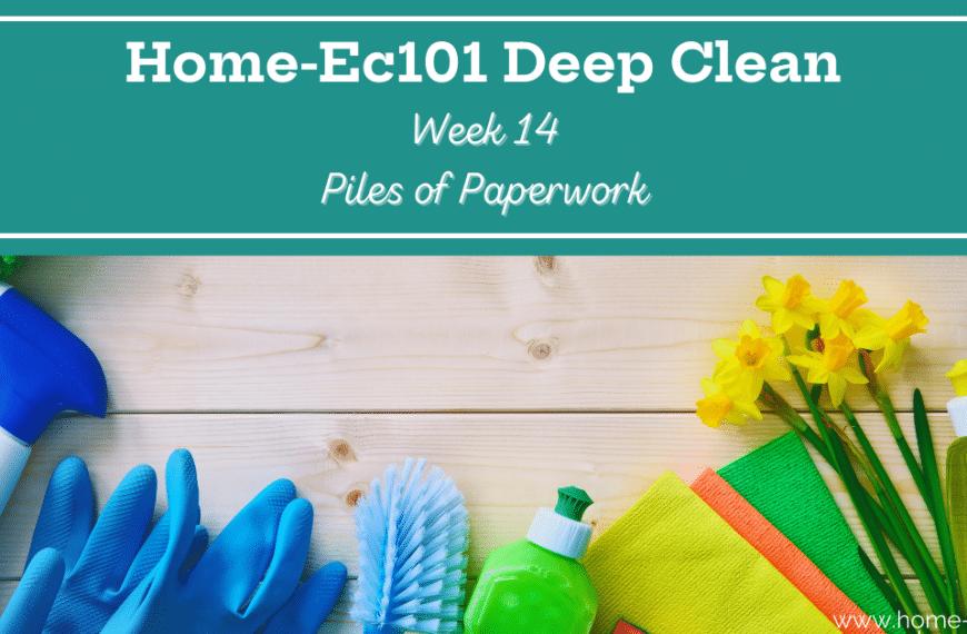 Deep Clean Week 14: The Paperwork Pile Up